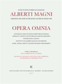 Alberti Magni opera omnia / De Nutrimento et Nutrito. De Sensu et Sensato. Suius secundus liber est de Memoria et Reminiscentia