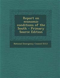 Report on economic conditions of the South - Primary Source Edition