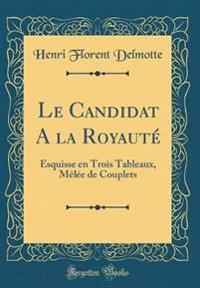 Le Candidat A la Royauté