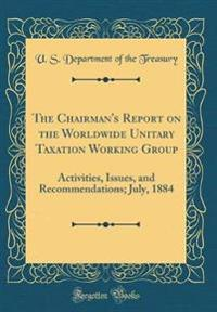 The Chairman's Report on the Worldwide Unitary Taxation Working Group