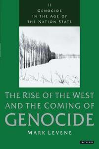 Genocide in the Age of the Nation-State, Volume II: The Rise of the West and the Coming of Genocide