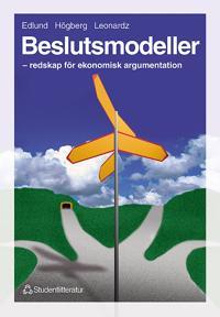 Beslutsmodeller - - redskap för ekonomisk argumentation