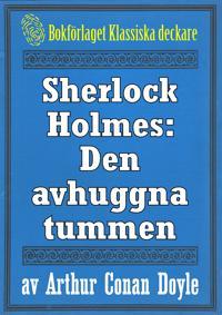 Sherlock Holmes: Äventyret med den avhuggna tummen – Återutgivning av text från 1947