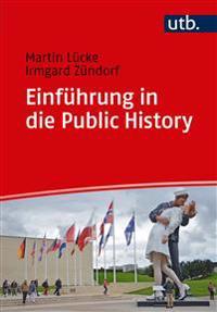 Einfuhrung in Die Public History