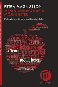 Meningsskapandets möjligheter : multimodal teoribildning och multiliteracies i skolan