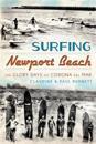 Surfing Newport Beach: The Glory Days of Corona del Mar