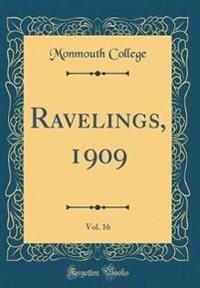 Ravelings, 1909, Vol. 16 (Classic Reprint)