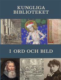 Kungliga biblioteket i ord och bild
