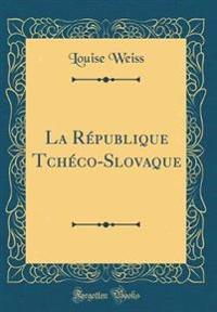 La République Tchéco-Slovaque (Classic Reprint)