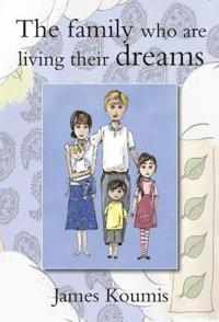 The Family Who Are Living Their Dreams