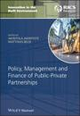Policy, Management and Finance of Public-Private Partnerships