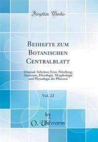 Beihefte zum Botanischen Centralblatt, Vol. 22