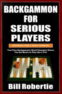 Backgammon for Serious Players: Strategies from the World Champion!