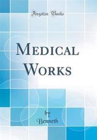 Medical Works (Classic Reprint)