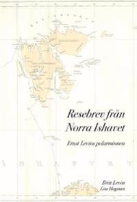 Resebrev från Norra Ishavet : Ernst Levins polarminnen