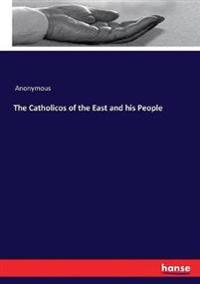 The Catholicos of the East and his People