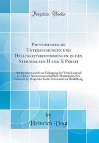 Photometrische Untersuchungen Und Helligkeitsbestimmungen in Den Sternhaufen H Und X Persei: Habilitationsschrift Zur Erlangung Der Venia Legendi Der