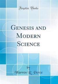Genesis and Modern Science (Classic Reprint)