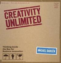 Creativity Unlimited: Thinking Inside the Box for Business Innovation