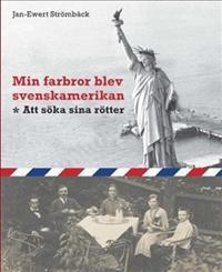 Min farbror blev svenskamerikan : att söka sina rötter