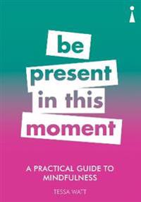 A Practical Guide to Mindfulness