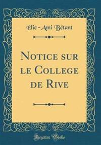 Notice sur le College de Rive (Classic Reprint)
