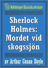 Sherlock Holmes: Äventyret med det hemlighetsfulla mordet vid skogssjön – Återutgivning av text från 1947