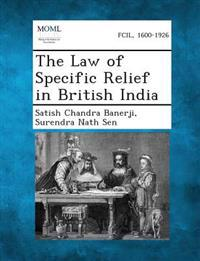 The Law of Specific Relief in British India