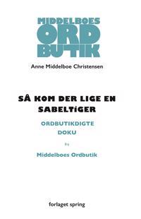 Så kom der lige en sabeltiger-Doku fra Middelboes ordbutik