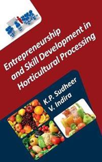 Entrepreneurship and Skill Development in Horticultural Processing