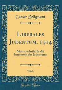 Liberales Judentum, 1914, Vol. 6
