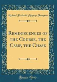 Reminiscences of the Course, the Camp, the Chase (Classic Reprint)