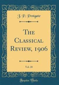 The Classical Review, 1906, Vol. 20 (Classic Reprint)