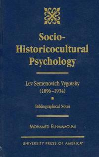 The Socio-Historicocultural Psychology