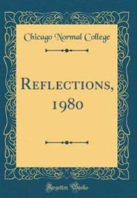 Reflections, 1980 (Classic Reprint)