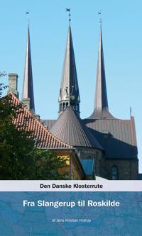Den danske klosterrute-Fra Slangerup til Roskilde