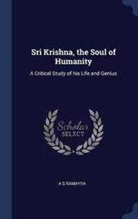 Sri Krishna, the Soul of Humanity