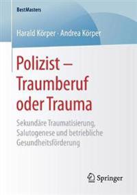 Polizist – Traumberuf Oder Trauma