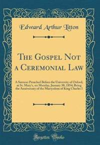 The Gospel Not a Ceremonial Law