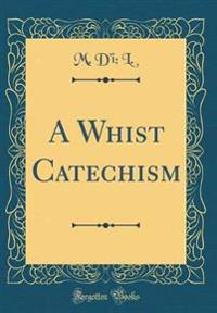 A Whist Catechism (Classic Reprint)