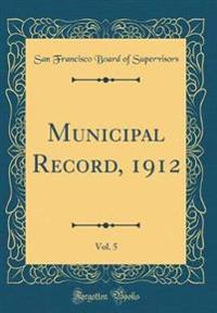 Municipal Record, 1912, Vol. 5 (Classic Reprint)