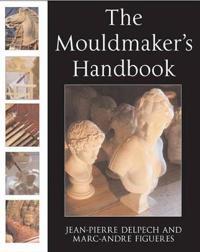 The Mouldmaker's Handbook