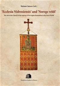 Ecclesia Nidrosiensis and Noregs Veldi