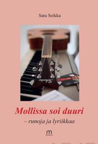 Mollissa soi duuri - runoja ja lyriikkaa