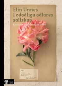 I odödliga odlares sällskap : Livsläxor och botaniska tricks pdf