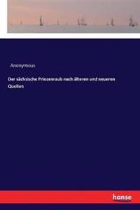 Der sächsische Prinzenraub nach älteren und neueren Quellen