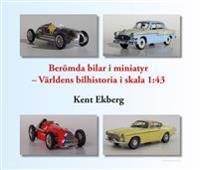 Berömda bilar i miniatyr - världens bilhistoria i skala 1:43