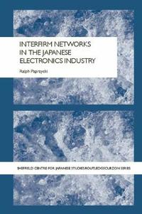 Interfirm Networks in the Japanese Electronics Industry