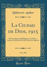 La Ciudad de Dios, 1915, Vol. 103