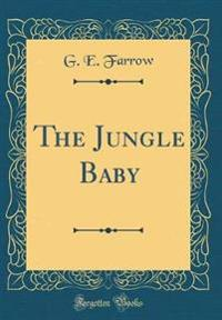 The Jungle Baby (Classic Reprint)